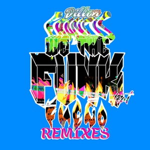 We the Funk (feat. Fuego) [Remixes] Mp3 Download