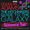 The Hitchhiker's Guide to the Galaxy, The Quintessential Phase (Dramatized) - Douglas Adams