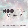 Outra Vez (feat. Saulo) - Single, Jeito Moleque