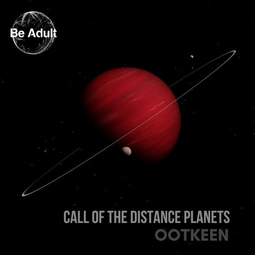 Call of the Distance Planets - Single by Ootkeen