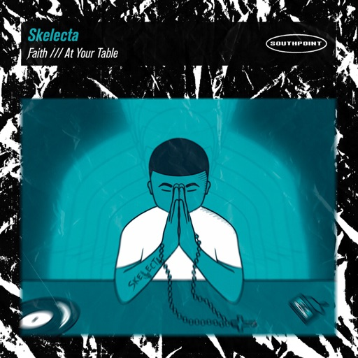 Faith / At Your Table - Single by Skelecta