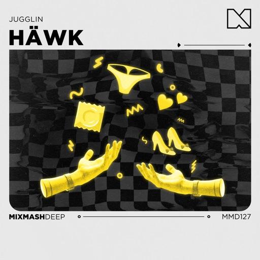Jugglin - Single by HÄWK & Mixmash Deep