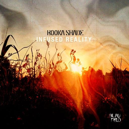 Infused Reality - Single by Booka Shade