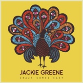 Jackie Greene - Crazy Comes Easy