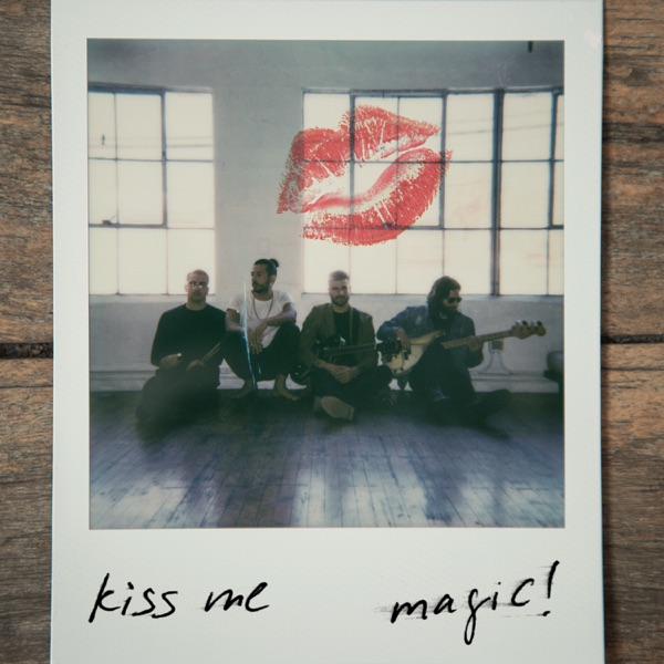 Magic - Kiss Me