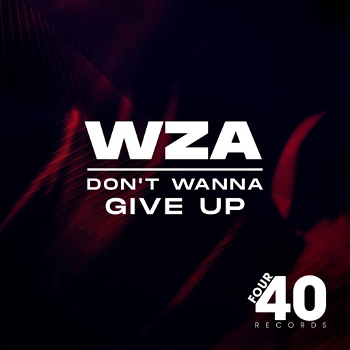 Don't Wanna Give Up - Single by WZA