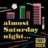 Almost Saturday Night: 1981 Rock