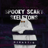 Djrastiq - Spooky Scary Skeletons (ElectroSwing Remix) Grafik