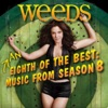 Weeds, Season 8: An Eighth of the Best (Music from the Original TV Series)
