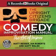 The Upright Citizens Brigade Comedy Improv Manual