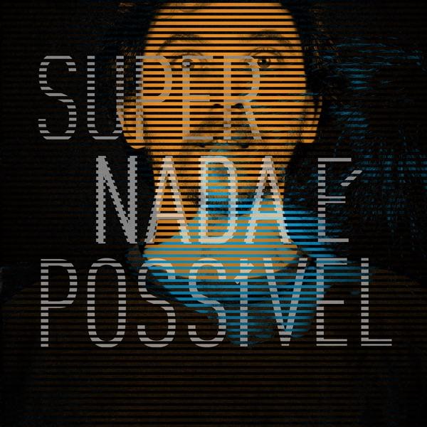 SuperNada - Nada É Possível