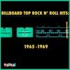 Billboard Top Rock N' Roll Hits: 1965 -1969