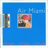 Air Miami - I Hate Milk