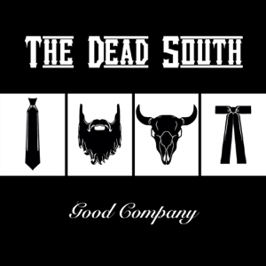 The Dead South - In Hell I'll Be in Good Company