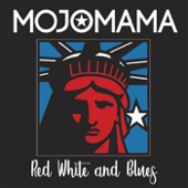 Mojomama - Red White and Blue