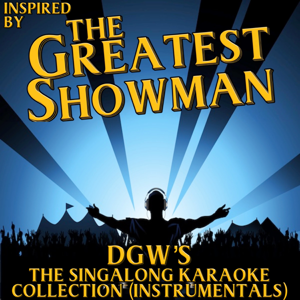 The Singalong Karaoke Collection (Instrumentals) [Inspired by the Greatest  Showman] by D G W