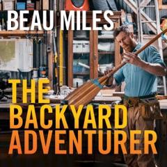 The Backyard Adventurer (Unabridged)