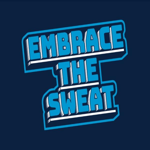 Embrace The Sweat