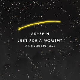 Gryffin – Just For a Moment (feat. Iselin Solheim) – Single [iTunes Plus M4A] | iplusall.4fullz.com