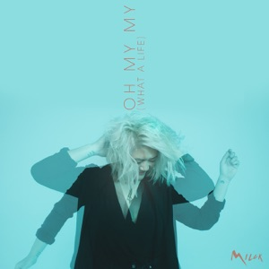 Oh My My (What a Life) - Single Mp3 Download