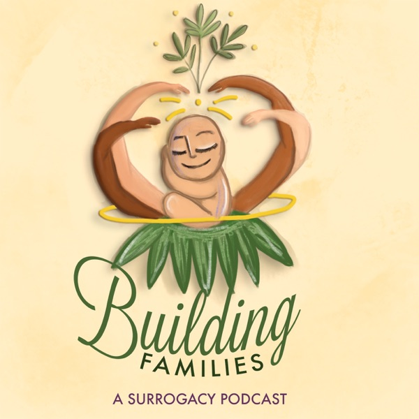 Creating Families - A Surrogacy Podcast