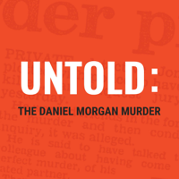 Untold: The Daniel Morgan Murder podcast
