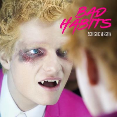 Bad Habits (Acoustic Version) - Single
