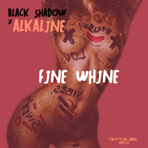 Alkaline & Black Shadow - Fine Whine