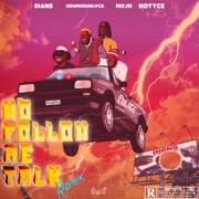 No Follow Me Talk (feat. Odumodublvck, Mojo & Hotyce) [Remix]