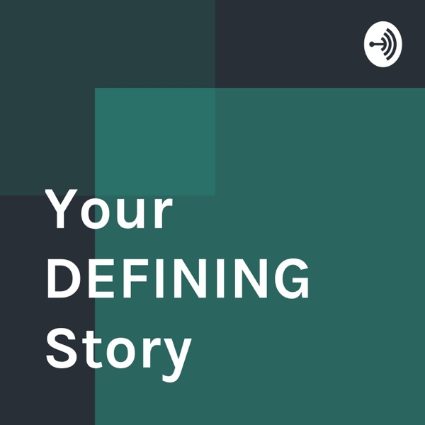 Your DEFINING Story