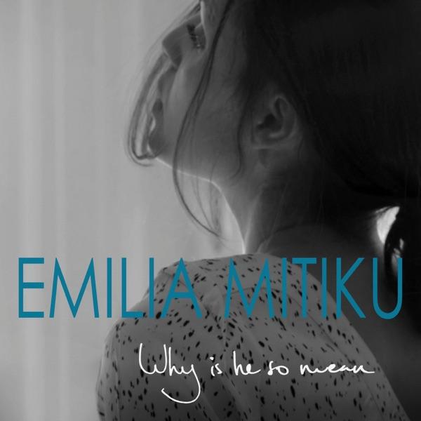 Emilia Mitiku - Why Is He So Mean - Single