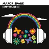 Major Spark - Beautiful Noise