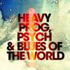 Heavy Prog, Psych & Blues of the World - Verschillende artiesten