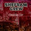 Hands Up - Shefram Crew