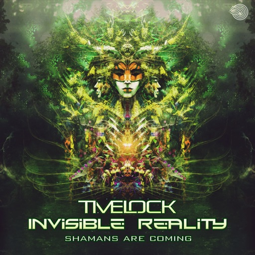 Shamans Are Coming - Single by Invisible Reality & Timelock