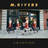 M. Rivers - Champion