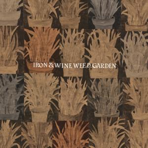 Iron & Wine - Weed Garden - EP