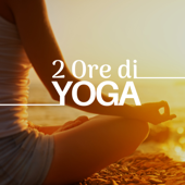 2 Ore di Yoga - una selezione delle Migliori Musiche Rilassanti dell'Asia (India, Tibet, Cina, Giappone)