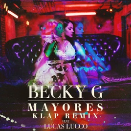Becky G. – Mayores (KLAP Remix) [feat. Lucas Lucco] – Single [iTunes Plus M4A] | iplusall.4fullz.com