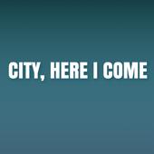 City, Here I Come