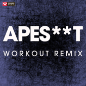 Apesh**T (Extended Workout Remix)
