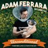 Unconditional - Adam Ferrara