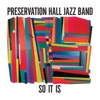 So It Is, Preservation Hall Jazz Band