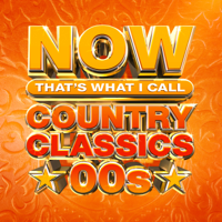NOW That's What I Call Country Classics 00s