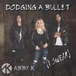 Dodging a Bullet (I Swear) - Single