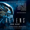 Jonathan Maberry, Heather Graham, Scott Sigler, Rachel Caine, David Farland & Larry Correia - Aliens: Bug Hunt (Unabridged)  artwork