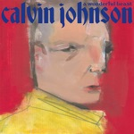 Calvin Johnson - Why You Crying