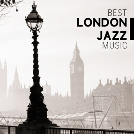 ‎Best London Jazz Music: Soft and Smooth Sounds, Swing Experience, Midnight  Lounge by London Jazz Music Academy