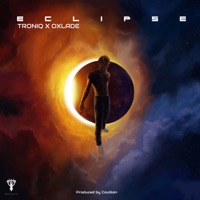 Troniq Music & Oxlade - Eclipse - EP