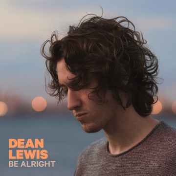 DEAN LEWIS ***Be Alright